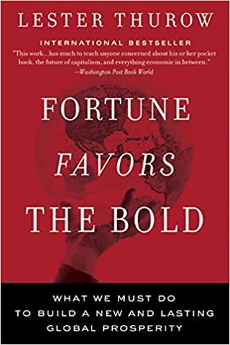 Fortune Favors the Bold: What We Must Do to Build a New and