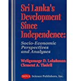Sri Lanka's Development since Independence, Weliqamage Lakshman and Clement Tisdell, 1560727845
