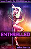 ENTHRALLED (Acquired Book 3)