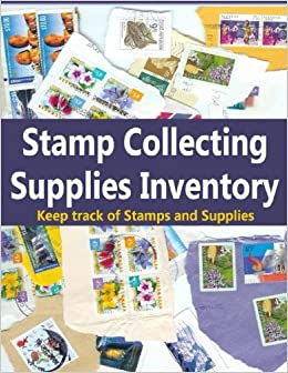 Stamp Collecting Supplies Inventory Keep Track Of Stamps And In This Journal Book For Collectors Frances P Robinson 9781512388800