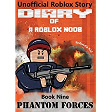 Diary of a Roblox Noob: Phantom Forces (Roblox Noob Diaries Book 9)
