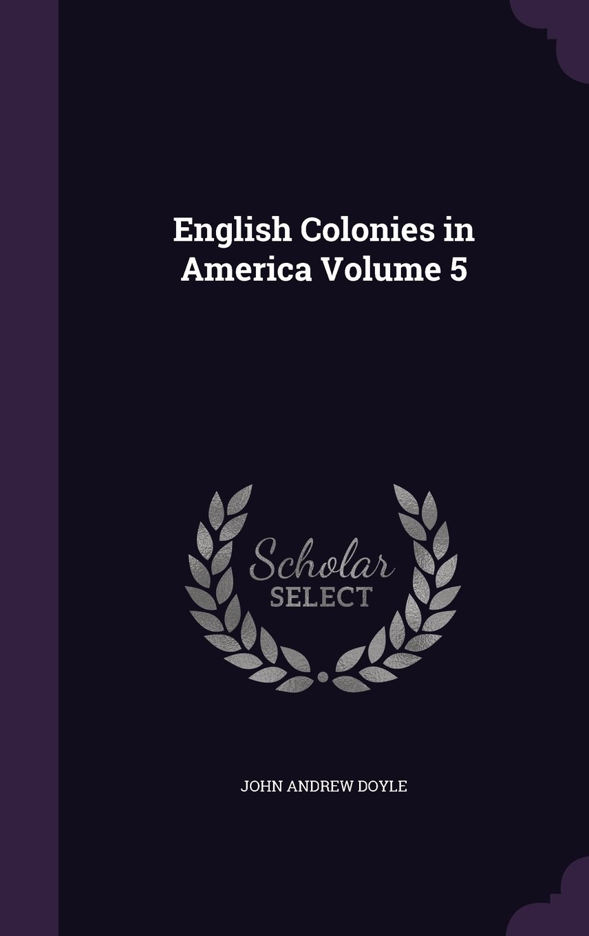 Download English Colonies in America Volume 5 pdf