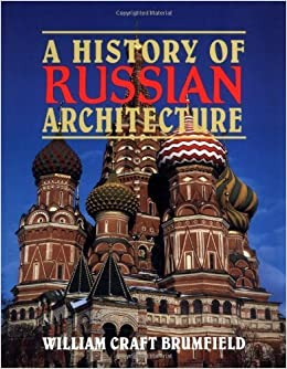 Book A History of Russian Architecture by William Craft Brumfield (1997-07-13)