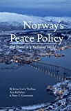 Norway's Peace Policy : Soft Power in a Turbulent World, Kelleher, Ann and Taulbee, James Larry, 1137481994