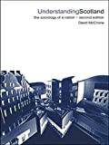 img - for Understanding Scotland: The Sociology of a Nation (International Library of Sociology) book / textbook / text book