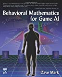 Behavioral Mathematics for Game AI (Applied Mathematics)