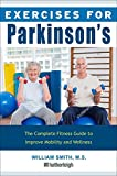 Exercises for Parkinson's Disease , The Complete Fitness Guide to Improve Mobility and Wellness