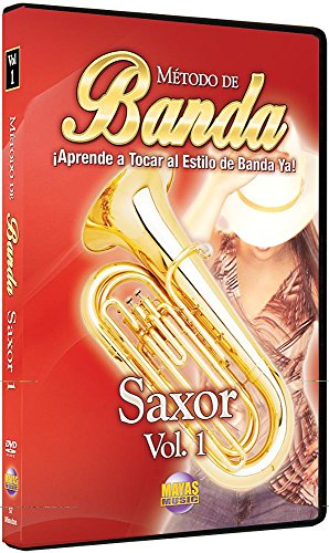 Método de Banda -- Saxor, Vol 1: ¡aprende a Tocar Al Estilo de Banda Ya! (Spanish Language Edition), DVD
