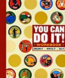 img - for You Can Do It! Workbook by Grandcolas, Lauren Catuzzi (2005) Paperback book / textbook / text book