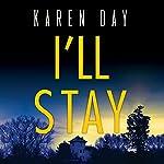 I'll Stay | Karen Day