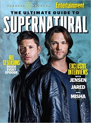 Entertainment Weekly The Ultimate Guide To Supernatural The Editors