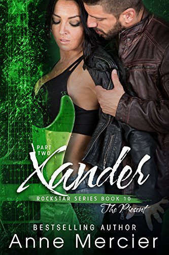 Xander: Book 2, The Present (Rockstar 10) by [Mercier, Anne ]