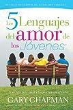 Los 5 Lenguajes del Amor de los Jovenes, Gary Chapman, 078991834X