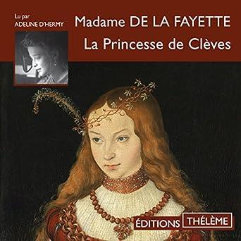 La Princesse de Clèves: Madame de La Fayette, Adeline d
