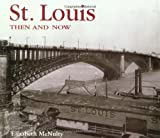 St. Louis Then and Now, Elizabeth McNulty, 1571452435
