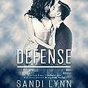 Defense Hörbuch von Sandi Lynn Gesprochen von: Veronica Worthington, Tyler Donne