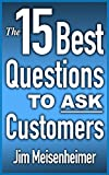 img - for The 15 Best Questions to Ask Customers book / textbook / text book