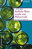Südliche Weinstraße und Pfälzerwald: 66 Lieblingsplätze und 11 Winzer (Lieblingsplätze im GMEINER-Verlag)