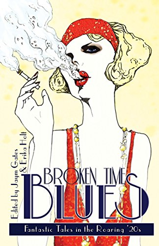 Collection Roaring 20s (Broken Time Blues: Fantastic Tales in the Roaring '20s)