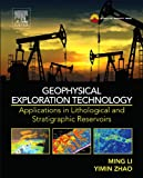 Geophysical Exploration Technology, Ming Li, 0124104363