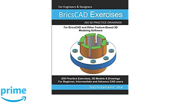 BricsCAD Exercises: 200 3D Practice Drawings For BricsCAD