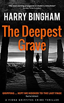 The Deepest Grave (Fiona Griffiths Crime Thriller Series Book 6) by [Bingham, Harry]