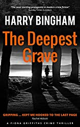 The Deepest Grave: An ancient battle, a dead researcher, and a very modern crime (Fiona Griffiths Book 6)
