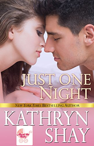 Just One Night (About the Baby Book 2) by [Shay, Kathryn]