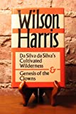Da Silva Cultivated Wilderness and Genesis of the Clowns, Wilson Harris, 0571108199