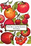 Fruit, Berry and Nut Inventory: An Inventory of Nursery Catalogs Listing All Fruit, Berry and Nut Varieties Available by Mail Order in the United States