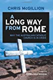 img - for A Long Way from Rome: Why the Australian Catholic Church Is in Crisis book / textbook / text book