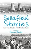 Sellafield Stories, Hunter Davies, 1780332998