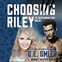 Choosing Riley: Sarafin Warriors, Book 1 Hörbuch von S.E. Smith Gesprochen von: David Brenin