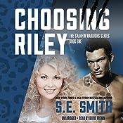 Choosing Riley: Sarafin Warriors, Book 1 | S.E. Smith
