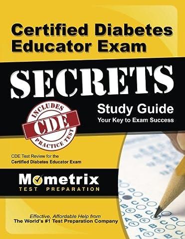 Certified Diabetes Educator Exam Secrets Study Guide: CDE Test Review for the Certified Diabetes Educator (Nursing Educator)