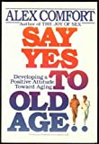 Say Yes to Old Age, Alex Comfort, 0517577135