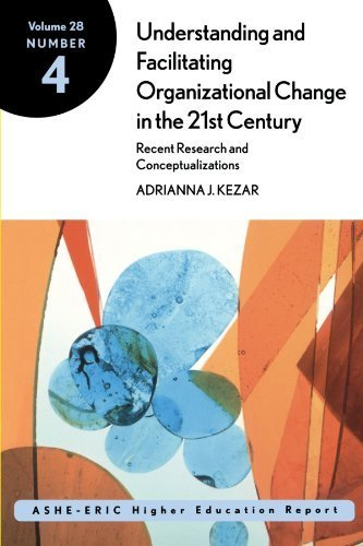 Understanding and Facilitating Organizational Change in Higher Education in the 21st Century 1st edition by Kezar, Adrianna (2001) Paperback