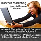 Internet Marketing Income Accelerator Hypnosis Pack - Session 19