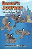 Baxter's Journey to New York City, Kerry O'Loughlin, 1481223801