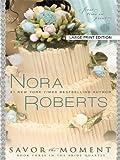 Savor the Moment, Nora Roberts, 1594133778