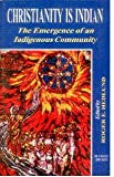 img - for Christianity is Indian: The Emergence of an Indigenous Community book / textbook / text book