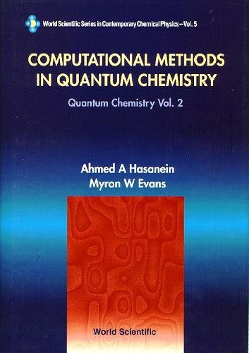 Computational Methods in Quantum Chemistry, Volume 2 (Series in Machine Perception and Artifical Intelligence)