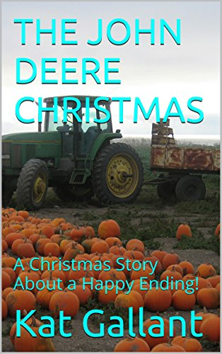 THE JOHN DEERE CHRISTMAS: A Christmas Story About a Happy Ending!