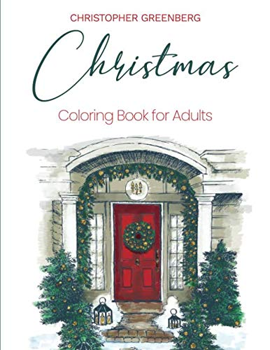 Christmas Coloring Book for Adults: A Coloring Book with Christmas Scenes for Relieving Stress and Encouraging Relaxation