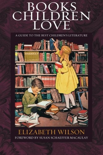 Books Children Love (Revised Edition): A Guide to the Best Children's Literature