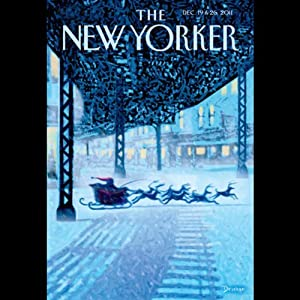 The New Yorker, December 19th & 26th 2011: Part 1 (Peter Hessler, David Remnick, Abby Aguirre) Periodical