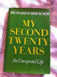 My Second Twenty Years: An Unexpected Life