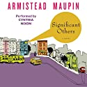 Significant Others: Tales of the City, Book 5 Hörbuch von Armistead Maupin Gesprochen von: Cynthia Nixon