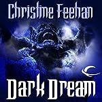 Dark Dream: Dark Series, Book 7   Christine Feehan