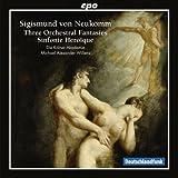 Neukomm: Three Orchestral Fantasies, Grande Sinfoie Heroique